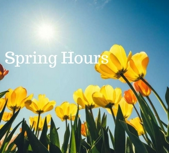 NEW SPRING HOURS!!!!